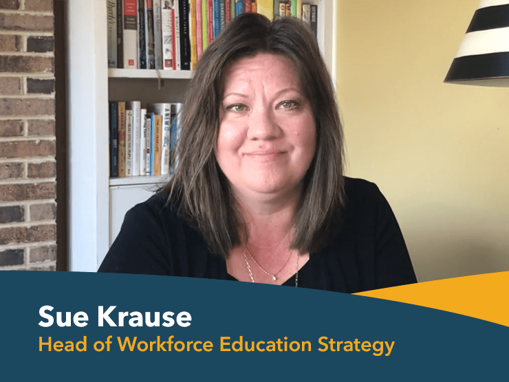 Sue Krause Head of Workforce Education Strategy Bright Horizons