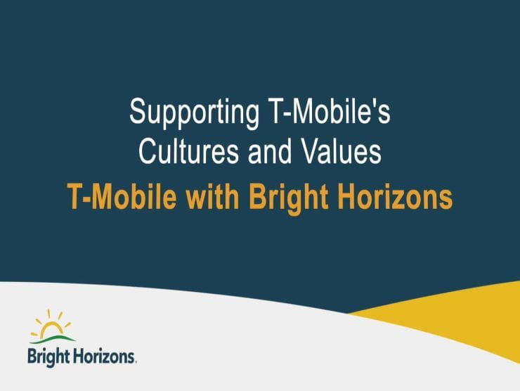 supporting t-mobile's culture and values with Bright Horizons