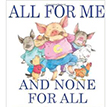 All for Me and None for All | Favorite Children's Books