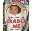 Cradle Me | Favorite Children's Books