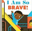 I Am So Brave | Children's Book