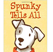 Spunky Tells All | Favorite Children's Books